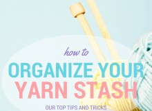Free tips and suggestions to tame your yarn stash!